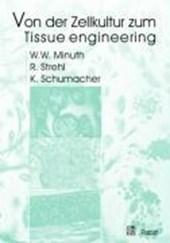 Von der Zellkultur zum Tissue engineering