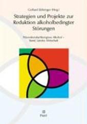Strategien und Projekte zur Reduktion alkoholbedingter Störungen