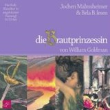 Die Brautprinzessin. 9 CDs | William Goldmann |