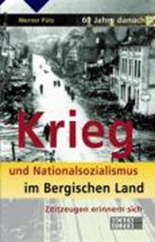 60 Jahre danach. Krieg und Nationalsozialismus im Bergischen Land
