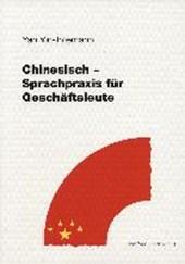 Chinesisch - Sprachpraxis für Fortgeschrittene. Lehrbuch