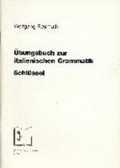 Übungsbuch zur italienischen Grammatik. Schlüssel