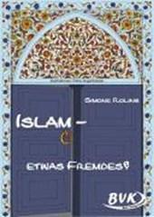 Islam - etwas Fremdes? 3. und 4. Klasse. Kopiervorlagen. Grundschule