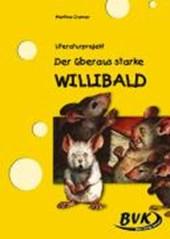 """Literaturprojekt zu """"Der überausstarke Willibald"""""""