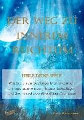 Der Weg zu Innerem Reichtum. Heile Deine Seele
