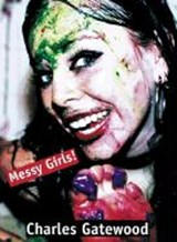 Messy Girls! | Charles Gatewood |