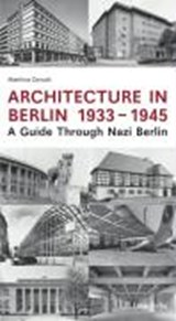 Architecture in Berlin 1933 - | Matthias Donath |