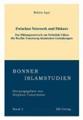 Zwischen Netzwerk und Diskurs - Das Bildungsnetzwerk um Fethullah Gülen (geb. 1938)