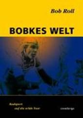 Bobkes Welt: Radsport auf die wilde Tour