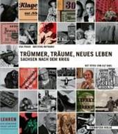 Trümmer, Träume, neues Leben - Sachsen nach dem Krieg