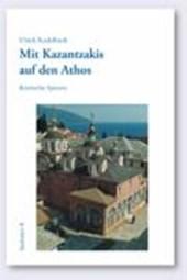 Mit Kazantzakis auf den Athos