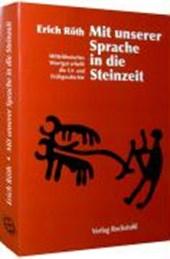 Mit unserer Sprache in die Steinzeit