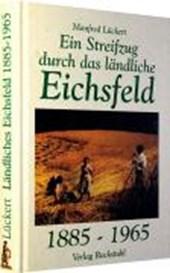 Ein Streifzug durch das ländliche Eichsfeld 1885-1965