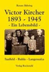 Victor Kircher. 1893-1945 - Ein Lebensbild