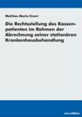 Die Rechtsstellung des Kassenpatienten im Rahmen der Abrechnung seiner stationären Krankenhausbehandlung