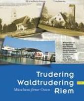 Trudering, Waldtrudering, Riem