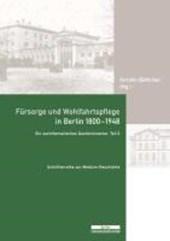 Fürsorge und Wohlfahrtspflege in Berlin 1800-1948