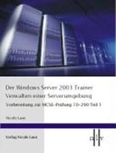 Der Windows Server 2003 Trainer 1. Verwalten einer Serverumgebung