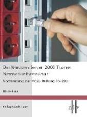 Der Windows Server 2003 Trainer - Netzwerkinfrastruktur