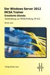 Der Windows Server 2012 MCSA Trainer, Erweiterte Dienste, Vorbereitung zur MCSA-Prüfung 70-412