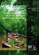 Taxonomy, life history and conversation of giant reptiles in West Kalimantan | Mark A Auliya |