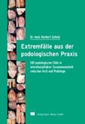 Extremfälle aus der podologischen Praxis