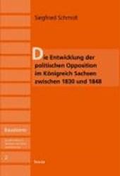 Die Entwicklung der politischen Opposition im Königreich Sachsen zwischen 1830 und