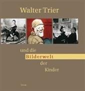 Walter Trier und die Bilderwelt der Kinder