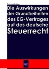 Die Auswirkung der Grundfreiheiten des EG-Vertrages auf das deutsche Steuerrecht