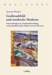 Großstadtbild und nordische Moderne