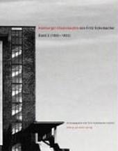 Hamburger Staatsbauten von Fritz Schumacher (1920-1933). Band