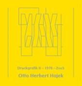 Otto Herbert Hajek ? Druckgrafik 02 1976 - 2005