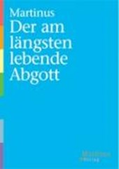 Der am längsten lebende Abgott | Martinus Thomson |