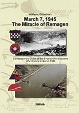 March 7, 1945 - The Miracle of Remagen | Wolfgang Gückelhorn |