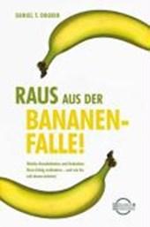 Raus aus der Bananenfalle!