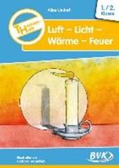 Themenheft Luft-Licht-Wärme-Feuer. 1./2. Klasse. Kopiervorlagen. Grundschule und Förderschule