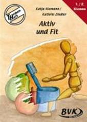 Themenheft Aktiv und Fit 1. /2. Klasse