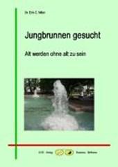 Jungbrunnen gesucht