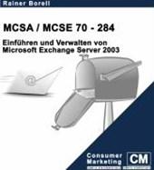 MCSA /MCSE 70-284. Einführen und Verwalten von Microsoft Exchange Server