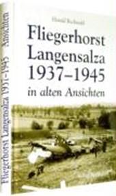 Fliegerhorst Langensalza 1937-1945 in alten Ansichten