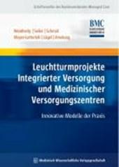 Leuchtturmprojekte Integrierter Versorgung und Medizinischer Versorgungszentren