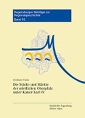 Die Städte und Märkte der nördlichen Oberpfalz unter Kaiser Karl IV.