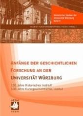 Anfänge der geschichtlichen Forschung an der Universität Würzburg
