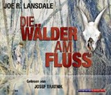 Die Wälder am Fluss | Joe R Lansdale |