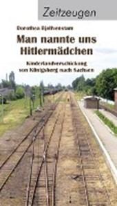 Man nannte uns Hitlermädchen