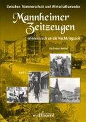 Zwischen Trümmerschutt und Wirtschaftswunder - Mannheimer Zeitzeugen erinnern sich an die Nachkriegszeit