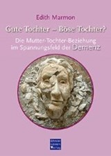 Gute Tochter - Böse Tochter? | Edith Marmon |