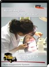 Keine Angst... vor dem Zahnarzt!