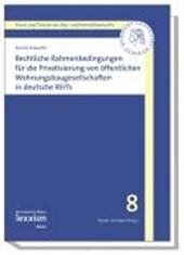 Rechtliche Rahmenbedingungen für die Privatisierung von öffentlichen Wohnungsbaugesellschaften in deutsche REITs