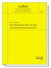 Der Bestandsschutz im Bau- und Immissionsschutzrecht